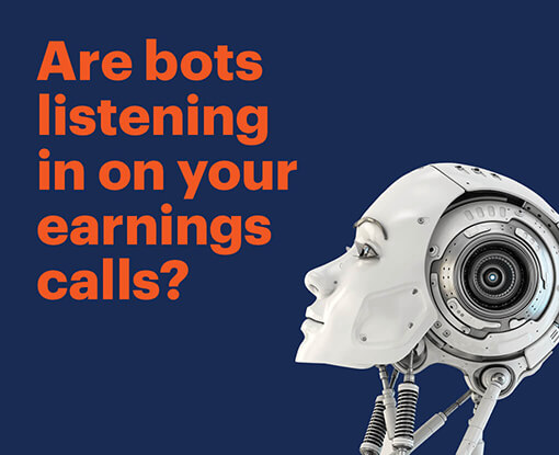 Are bots listening in on your earnings calls?